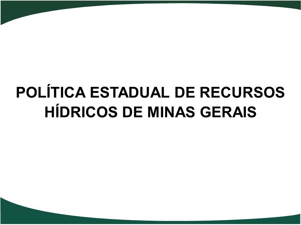 POLÍTICA ESTADUAL DE RECURSOS HÍDRICOS DE MINAS GERAIS