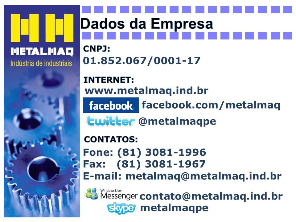 Dados da Empresa 01.852.067/0001-17 www.metalmaq.ind.br