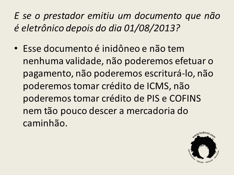 E se o prestador emitiu um documento que não é eletrônico depois do dia 01/08/2013