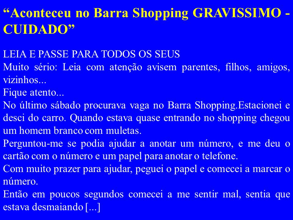 Aconteceu no Barra Shopping GRAVISSIMO - CUIDADO