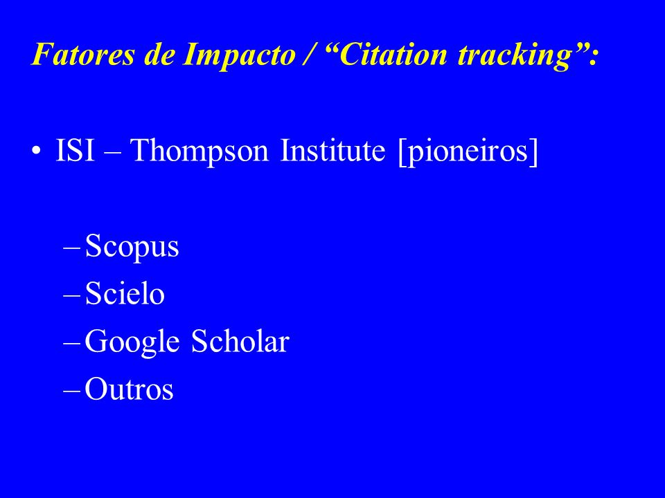 Fatores de Impacto / Citation tracking :