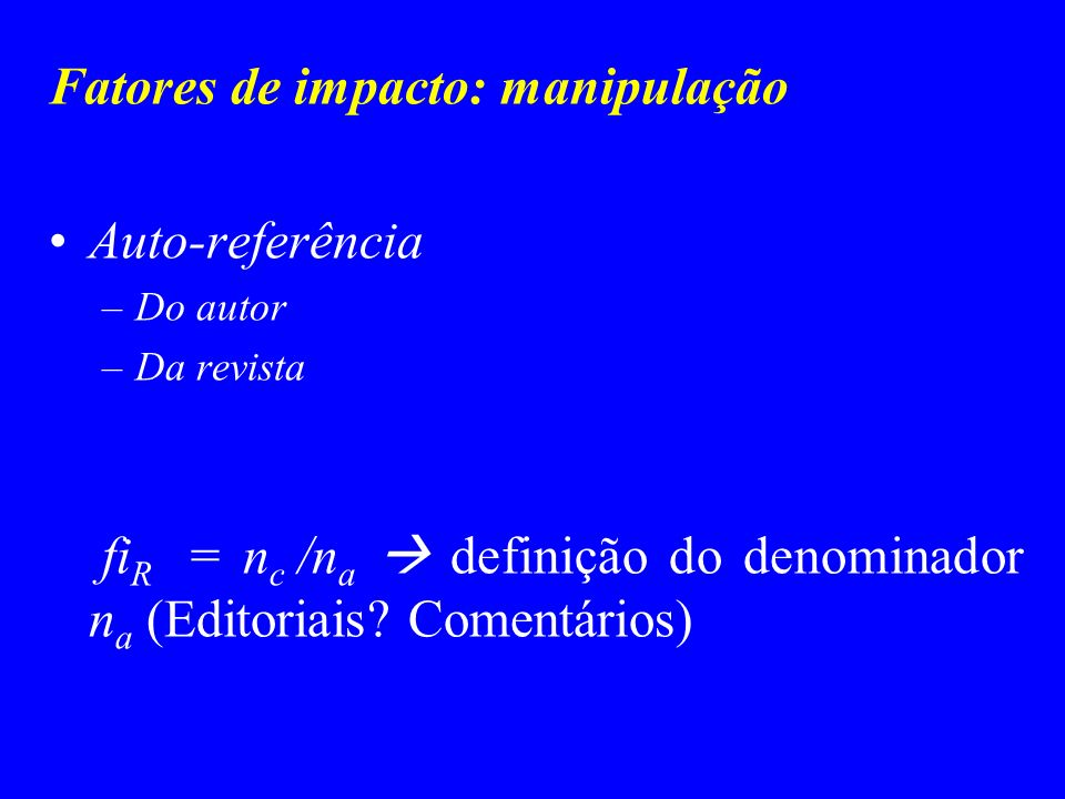 Fatores de impacto: manipulação Auto-referência