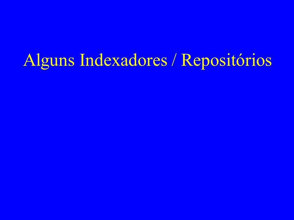 Alguns Indexadores / Repositórios