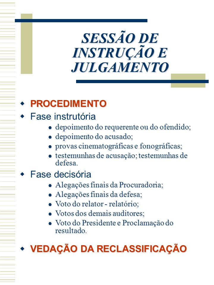 SESSÃO DE INSTRUÇÃO E JULGAMENTO