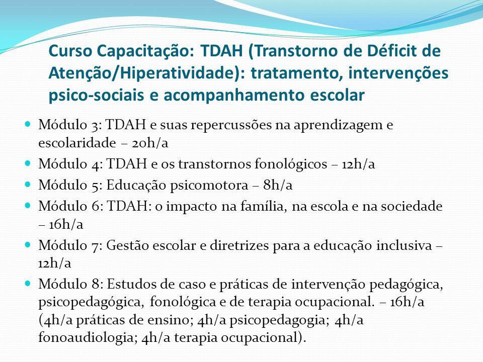 Curso Capacitação: TDAH (Transtorno de Déficit de Atenção/Hiperatividade): tratamento, intervenções psico-sociais e acompanhamento escolar