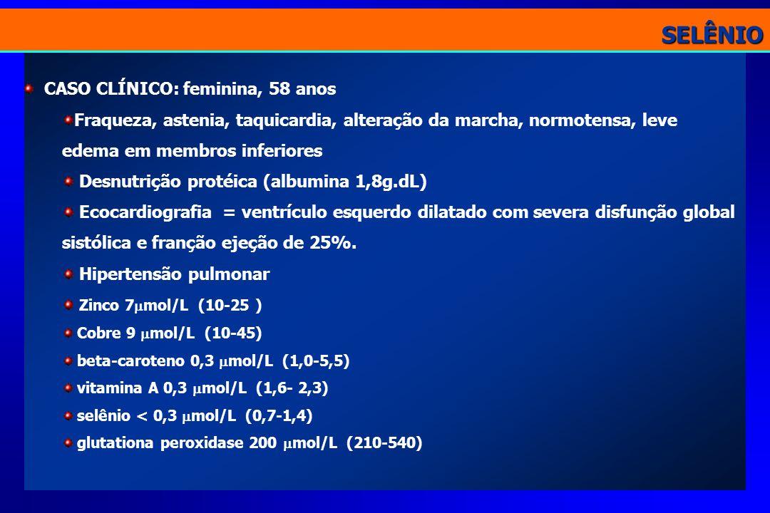 SELÊNIO CASO CLÍNICO: feminina, 58 anos