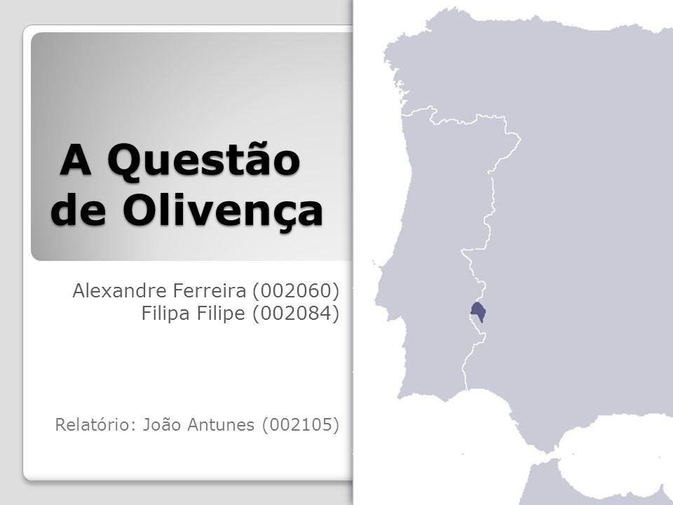 A Questão de Olivença Alexandre Ferreira (002060)