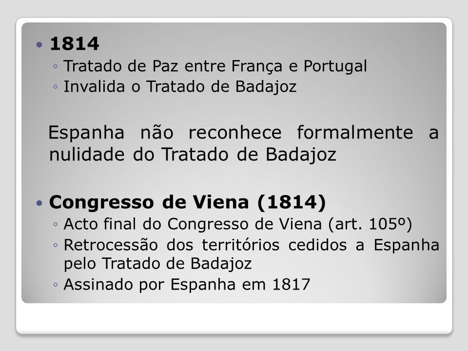 Espanha não reconhece formalmente a nulidade do Tratado de Badajoz