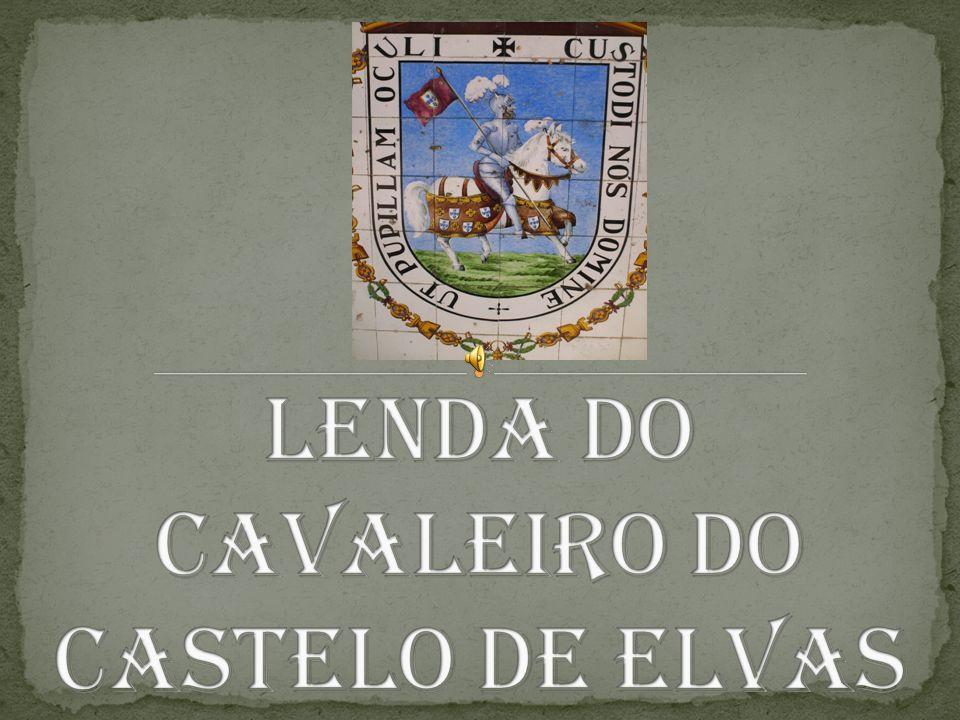 Lenda do Cavaleiro do Castelo de Elvas