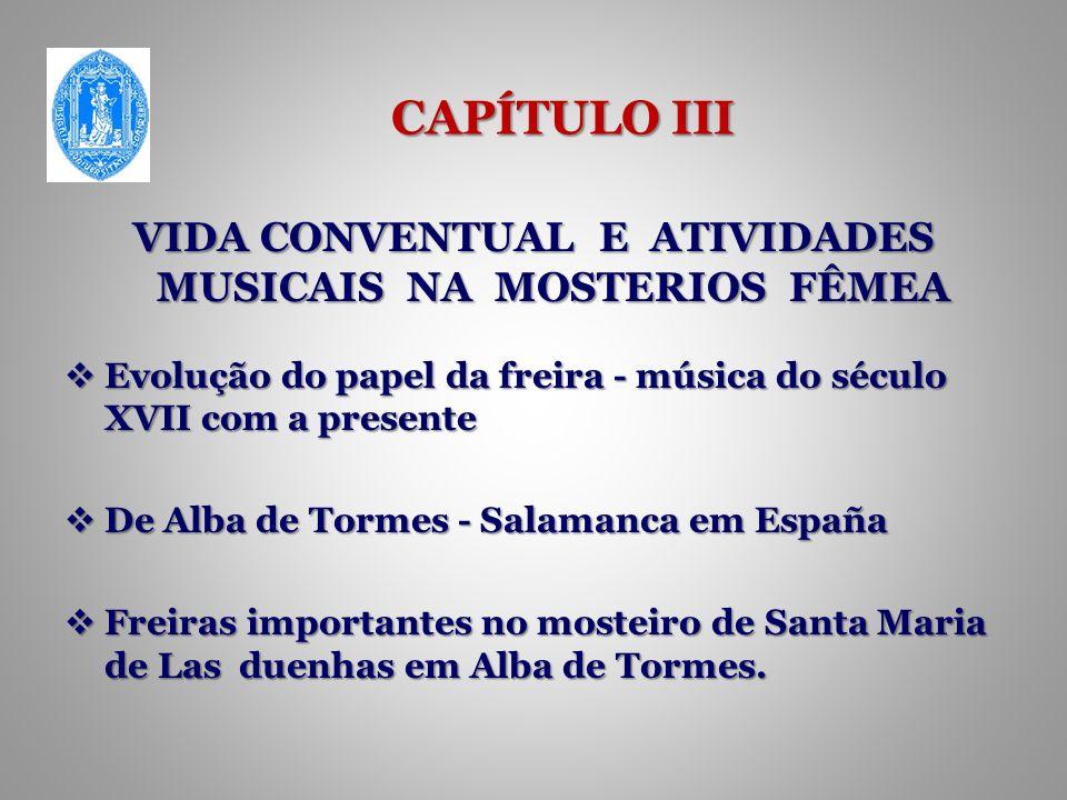 VIDA CONVENTUAL E ATIVIDADES MUSICAIS NA MOSTERIOS FÊMEA