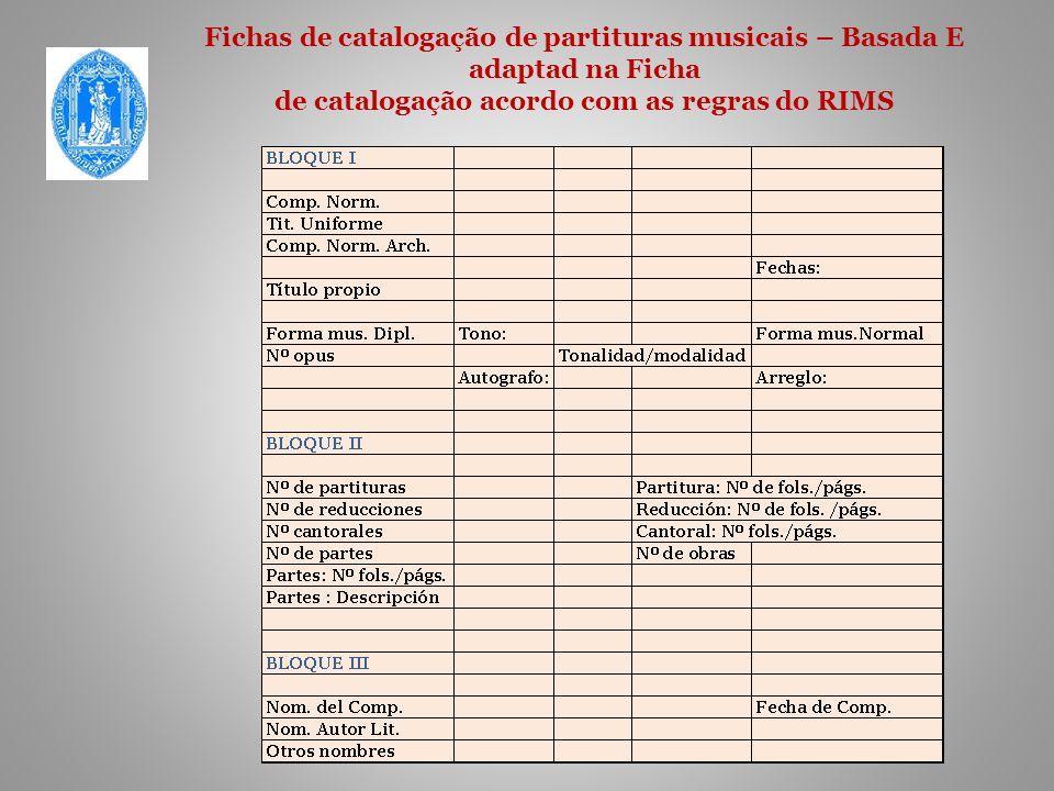 Fichas de catalogação de partituras musicais – Basada E adaptad na Ficha de catalogação acordo com as regras do RIMS