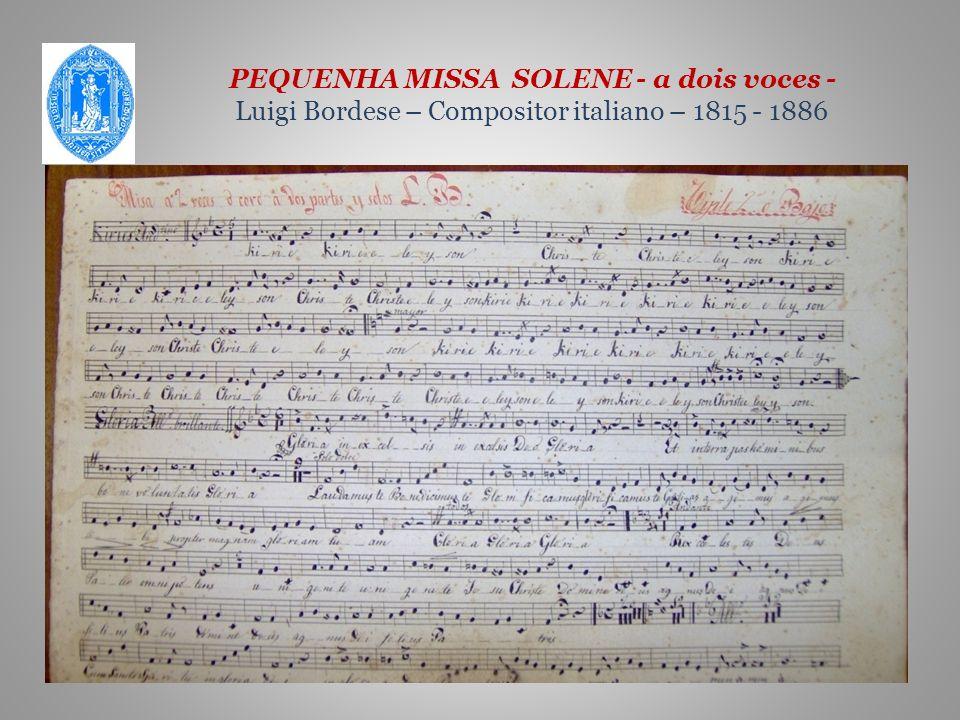 PEQUENHA MISSA SOLENE - a dois voces - Luigi Bordese – Compositor italiano – 1815 - 1886