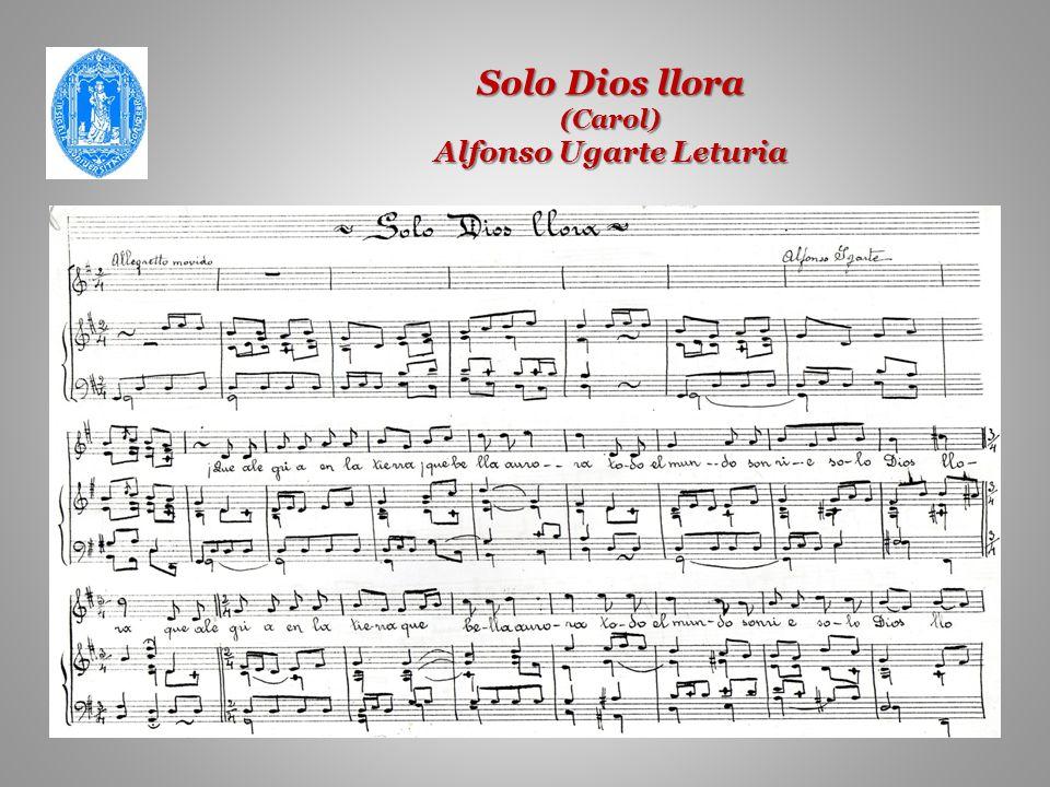 Solo Dios llora (Carol) Alfonso Ugarte Leturia