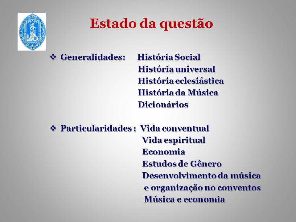 Estado da questão Generalidades: História Social História universal
