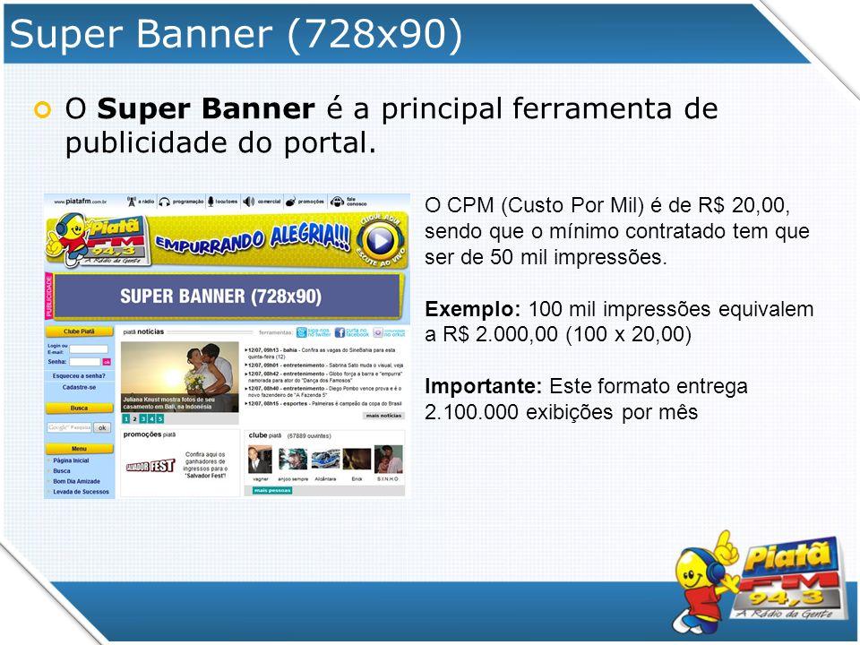 Super Banner (728x90) O Super Banner é a principal ferramenta de publicidade do portal.