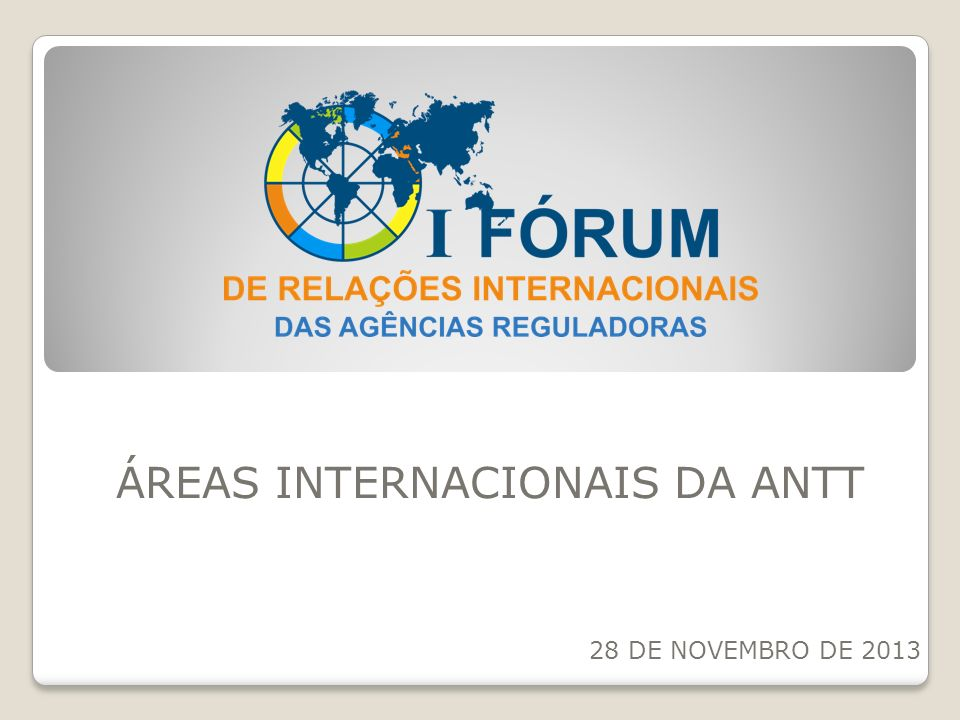 ÁREAS INTERNACIONAIS DA ANTT 28 DE NOVEMBRO DE 2013
