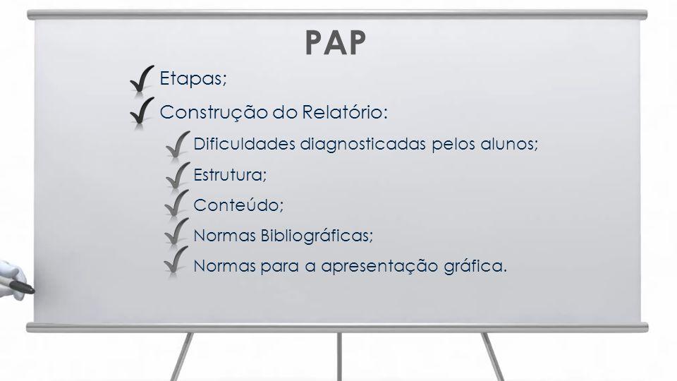 PAP Etapas; Construção do Relatório: