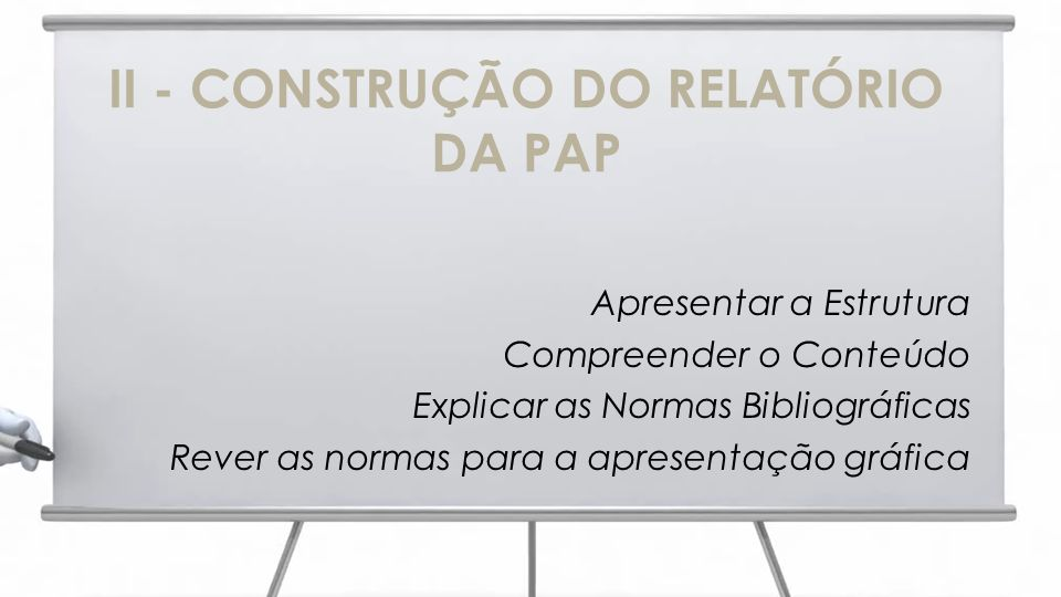 II - CONSTRUÇÃO DO RELATÓRIO DA PAP