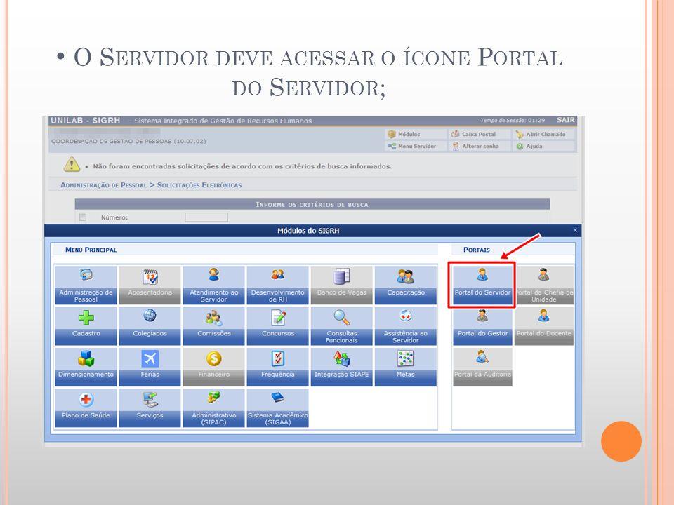 O Servidor deve acessar o ícone Portal do Servidor;