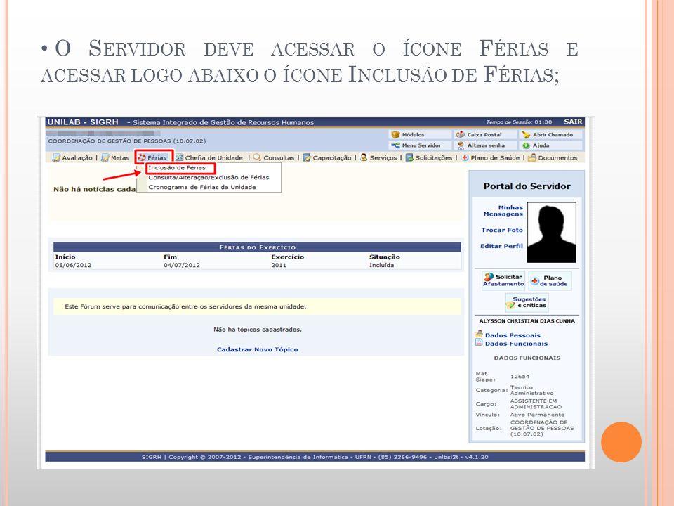 O Servidor deve acessar o ícone Férias e acessar logo abaixo o ícone Inclusão de Férias;
