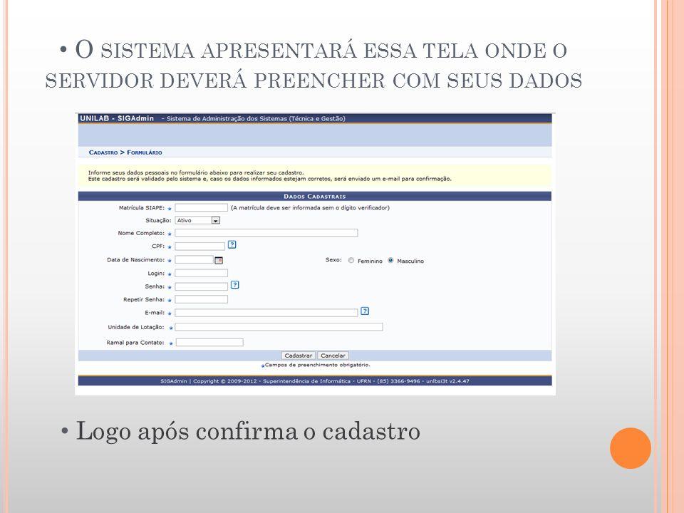 O sistema apresentará essa tela onde o servidor deverá preencher com seus dados