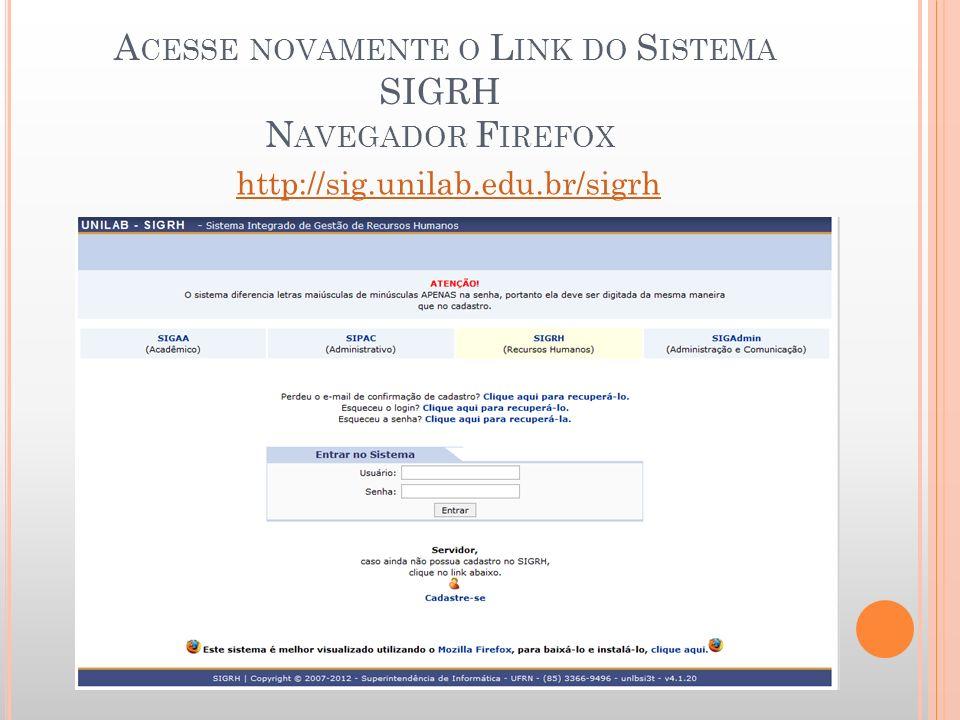 Acesse novamente o Link do Sistema SIGRH Navegador Firefox