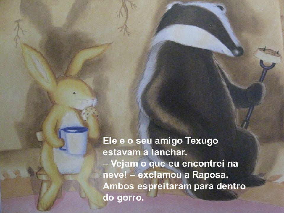Ele e o seu amigo Texugo estavam a lanchar.