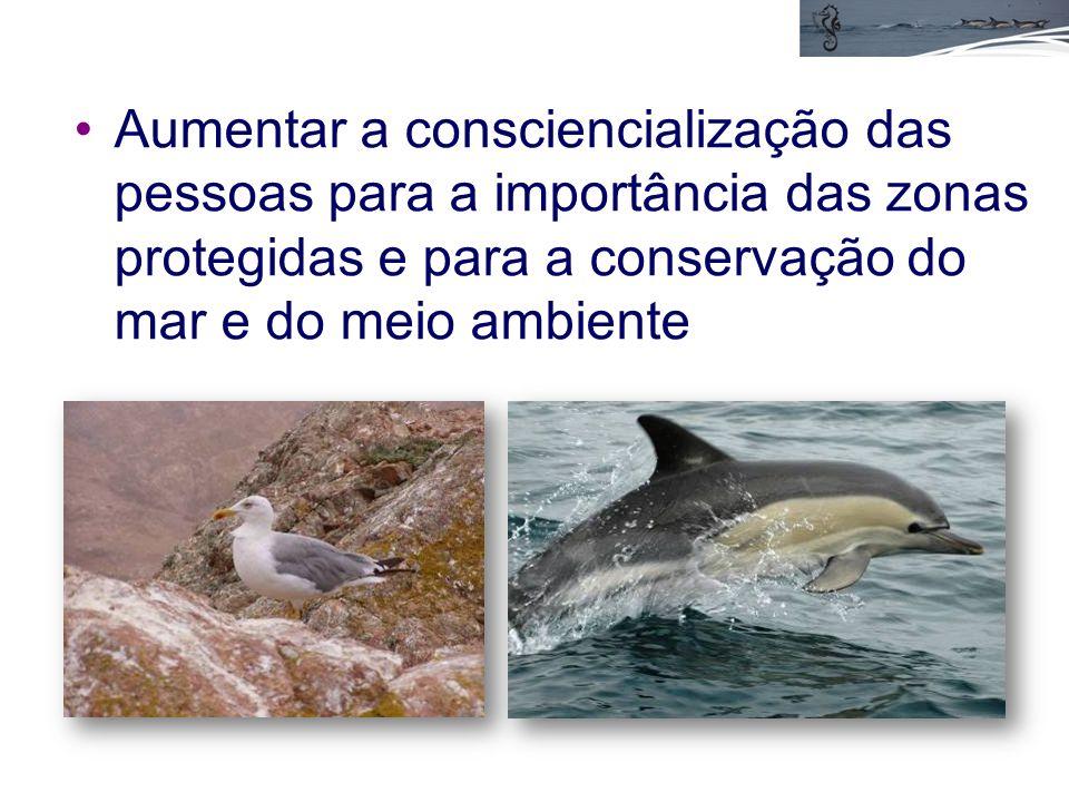 Aumentar a consciencialização das pessoas para a importância das zonas protegidas e para a conservação do mar e do meio ambiente