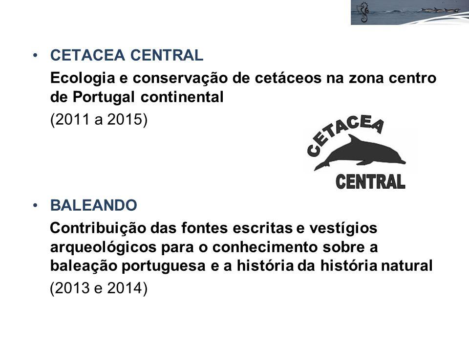 CETACEA CENTRAL Ecologia e conservação de cetáceos na zona centro de Portugal continental. (2011 a 2015)