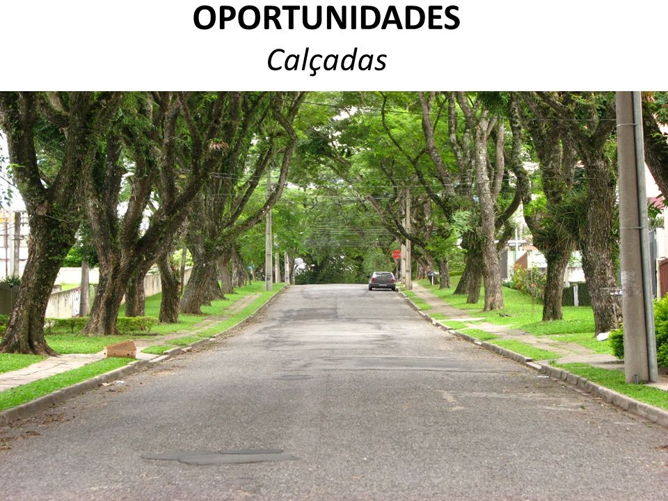 OPORTUNIDADES Calçadas