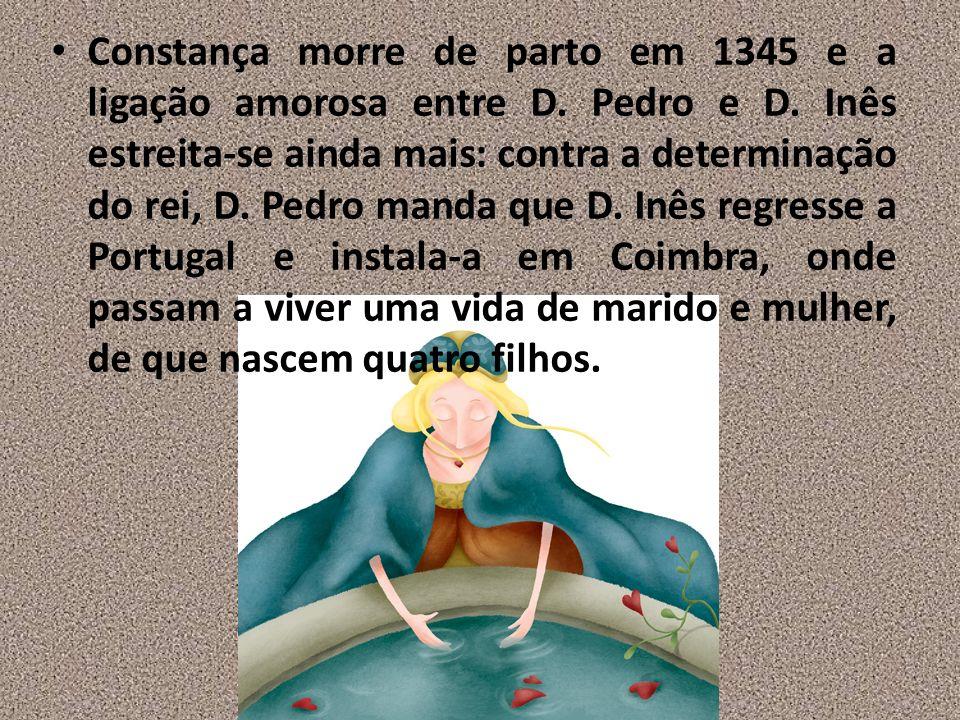 Constança morre de parto em 1345 e a ligação amorosa entre D.