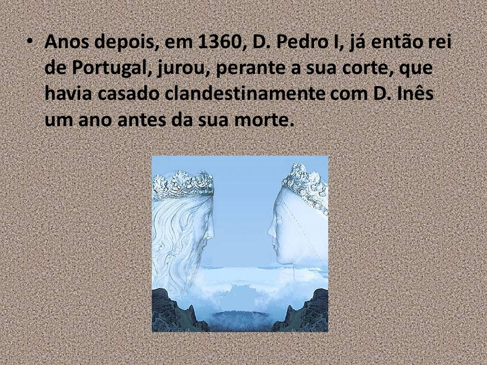 Anos depois, em 1360, D.