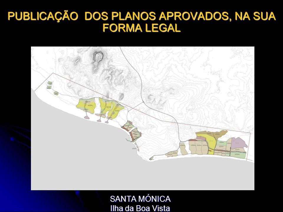 PUBLICAÇÃO DOS PLANOS APROVADOS, NA SUA FORMA LEGAL