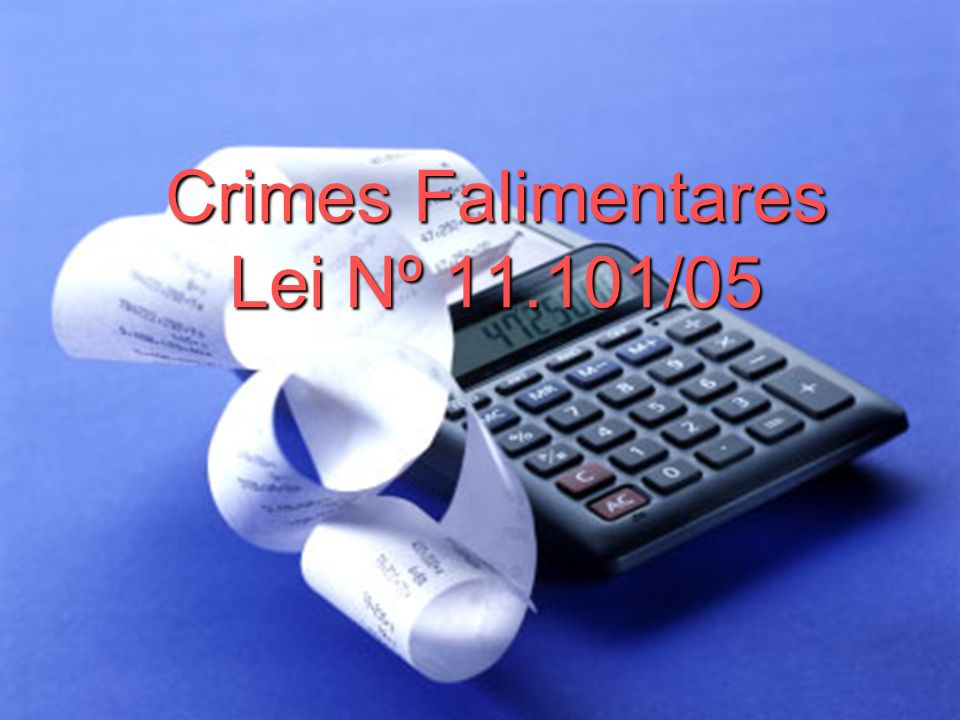 Crimes Falimentares Lei Nº 11.101/05