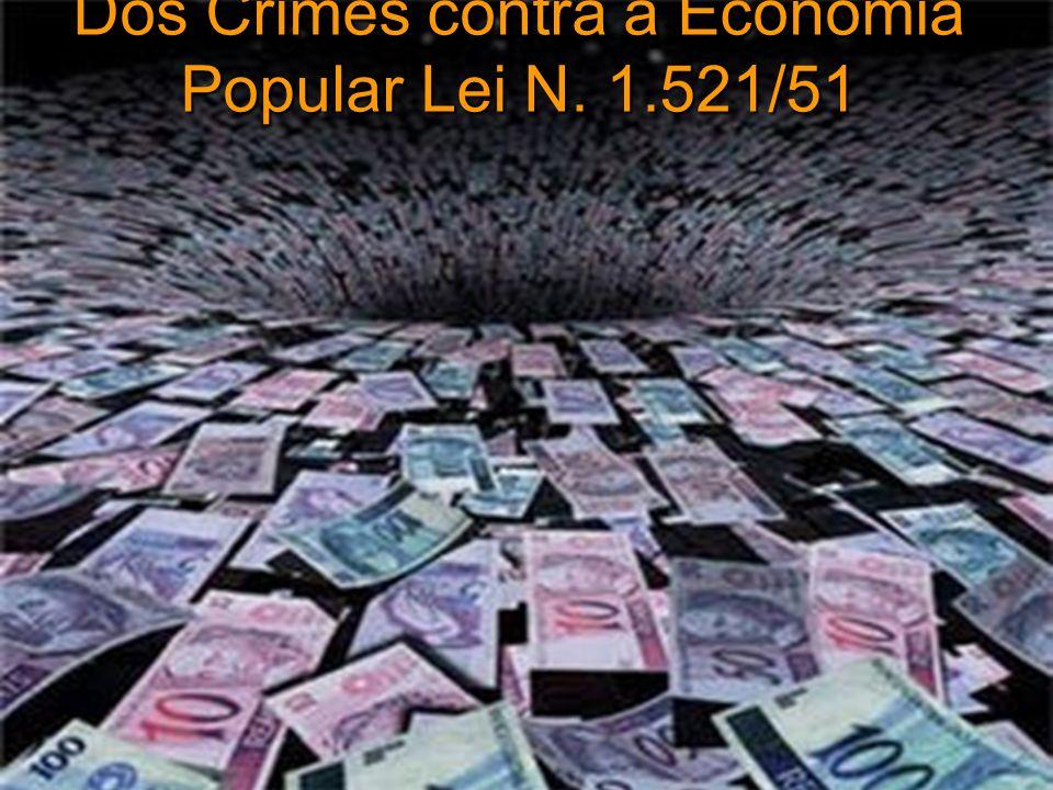 Dos Crimes contra a Economia Popular Lei N. 1.521/51