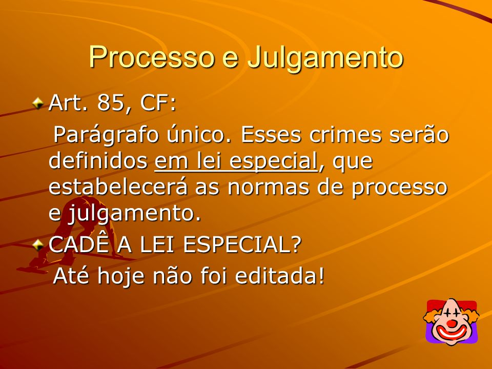 Processo e Julgamento Art. 85, CF: