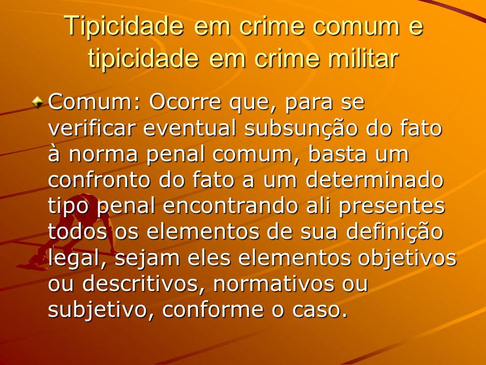 Tipicidade em crime comum e tipicidade em crime militar