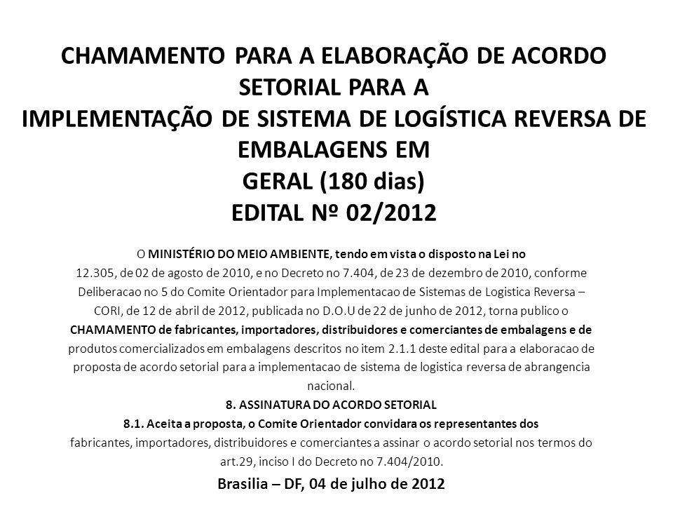 8. ASSINATURA DO ACORDO SETORIAL Brasilia – DF, 04 de julho de 2012