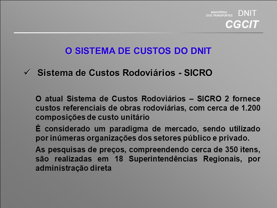 O SISTEMA DE CUSTOS DO DNIT