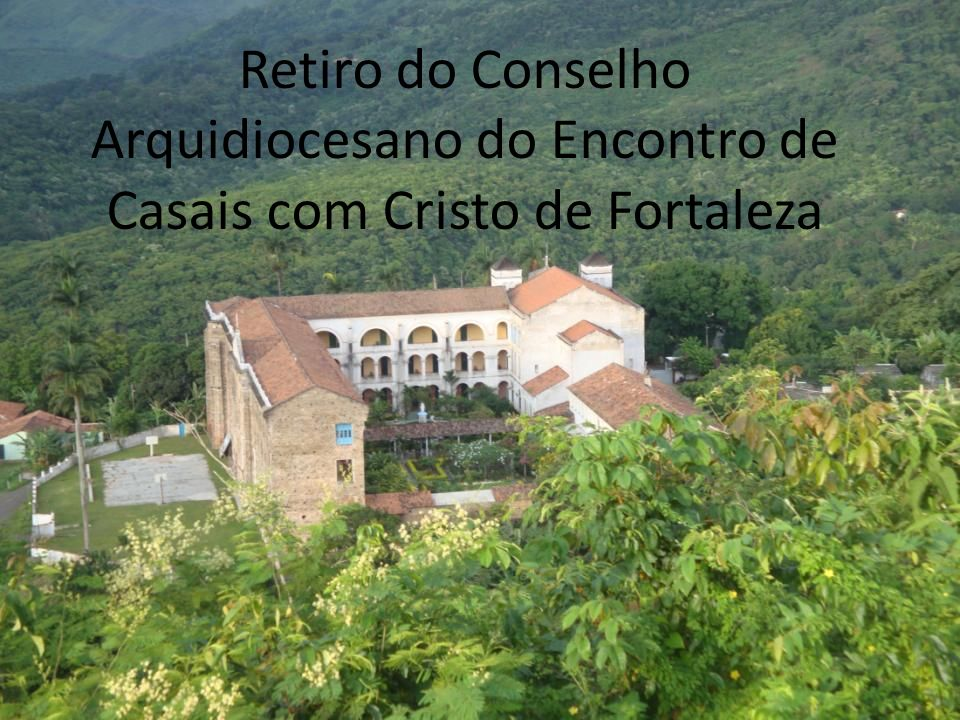 Retiro do Conselho Arquidiocesano do Encontro de Casais com Cristo de Fortaleza