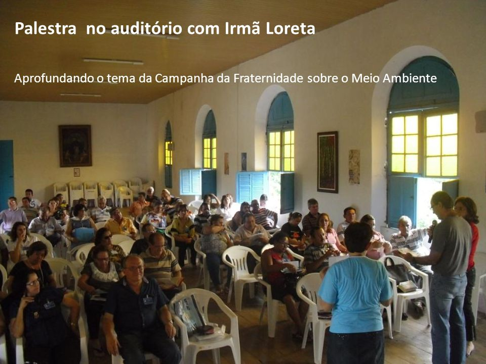 Palestra no auditório com Irmã Loreta