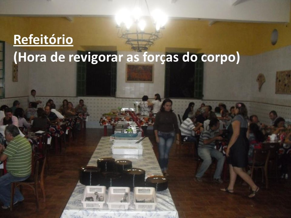 Refeitório (Hora de revigorar as forças do corpo)