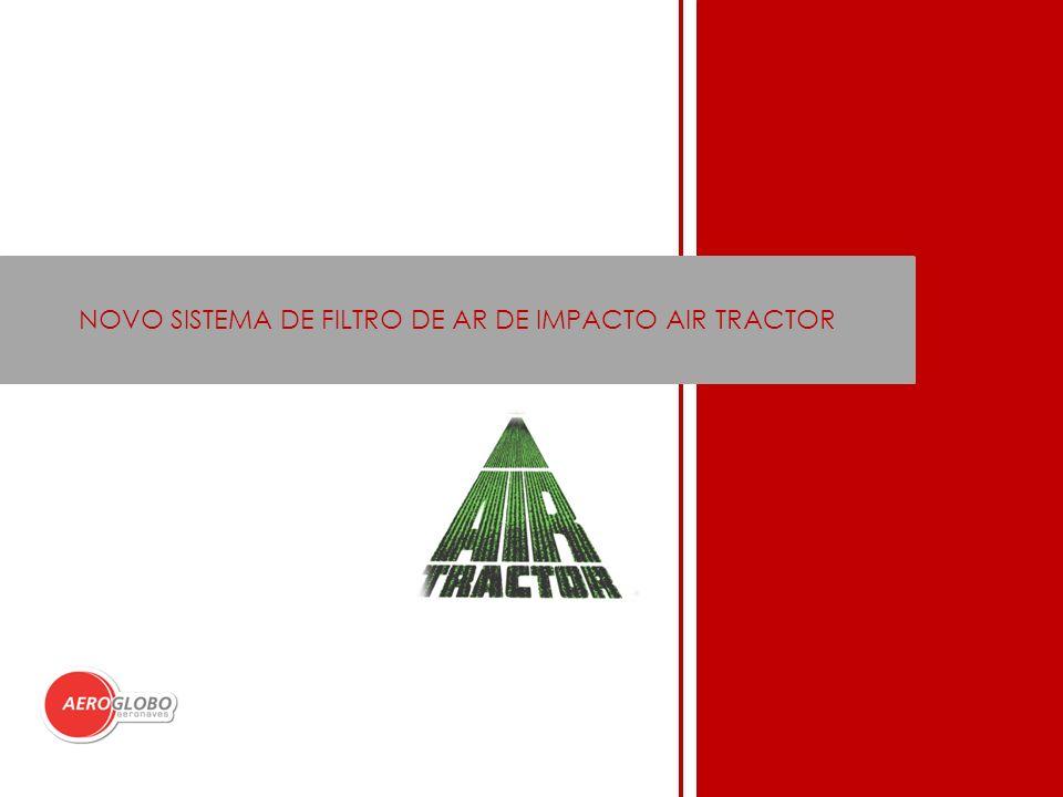NOVO SISTEMA DE FILTRO DE AR DE IMPACTO AIR TRACTOR