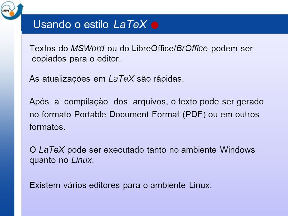 Usando o estilo LaTeX Textos do MSWord ou do LibreOffice/BrOffice podem ser. copiados para o editor.