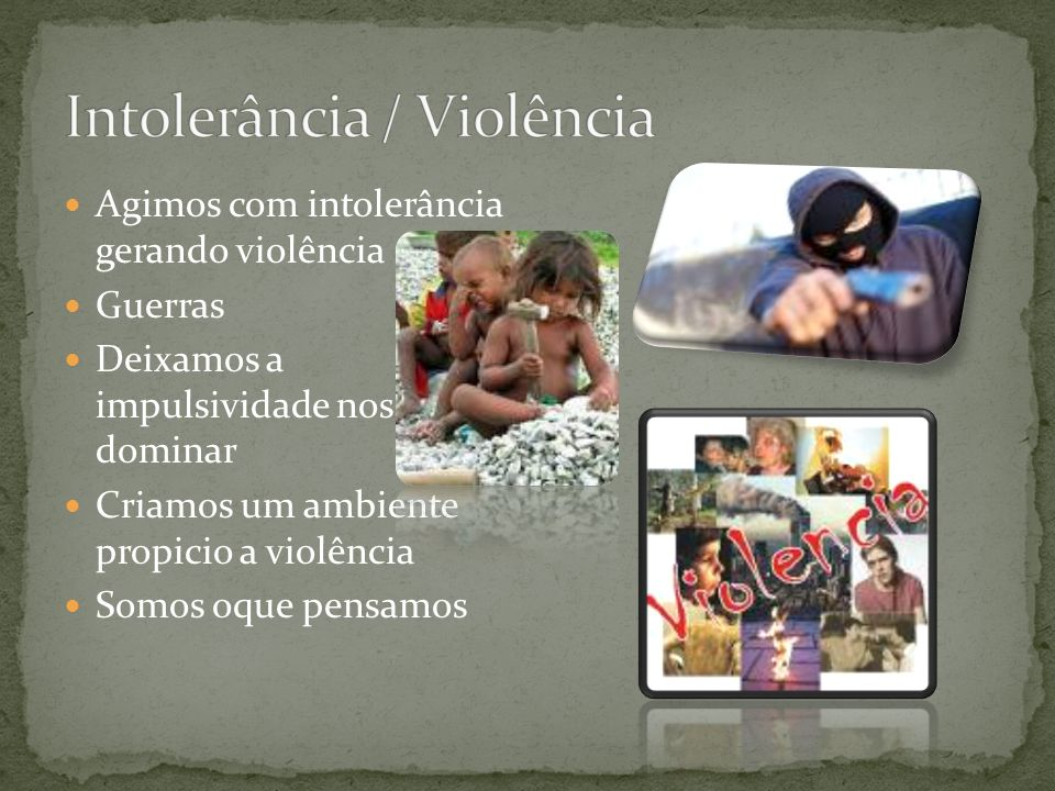 Intolerância / Violência
