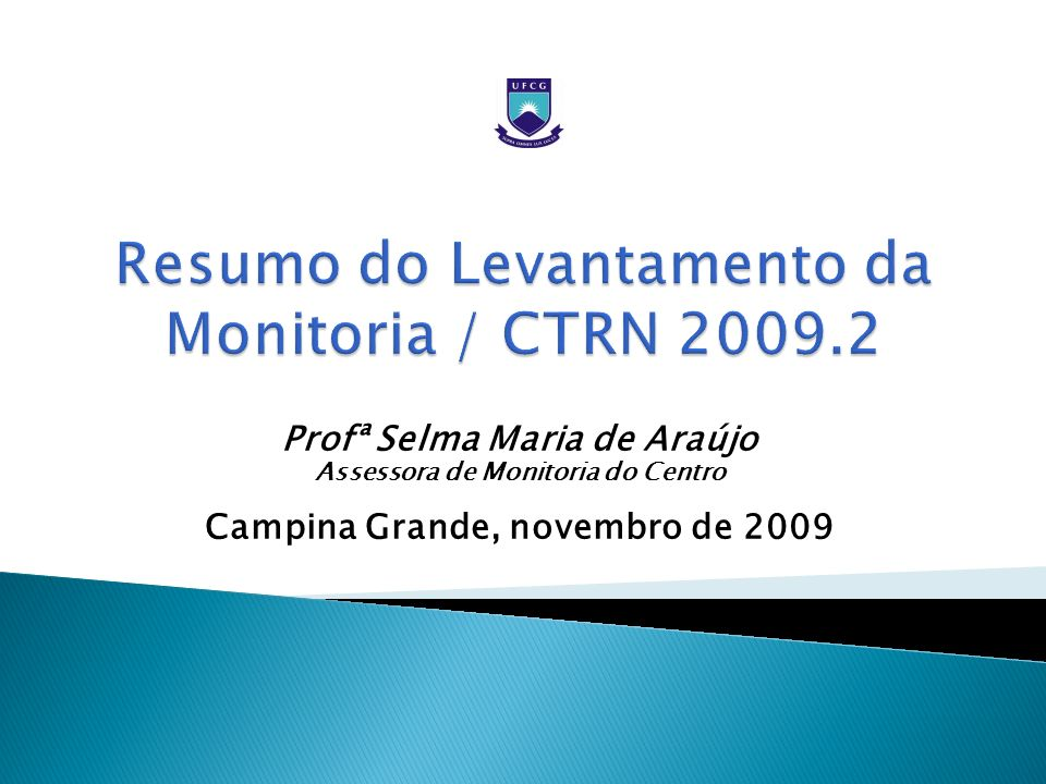Resumo do Levantamento da Monitoria / CTRN 2009.2