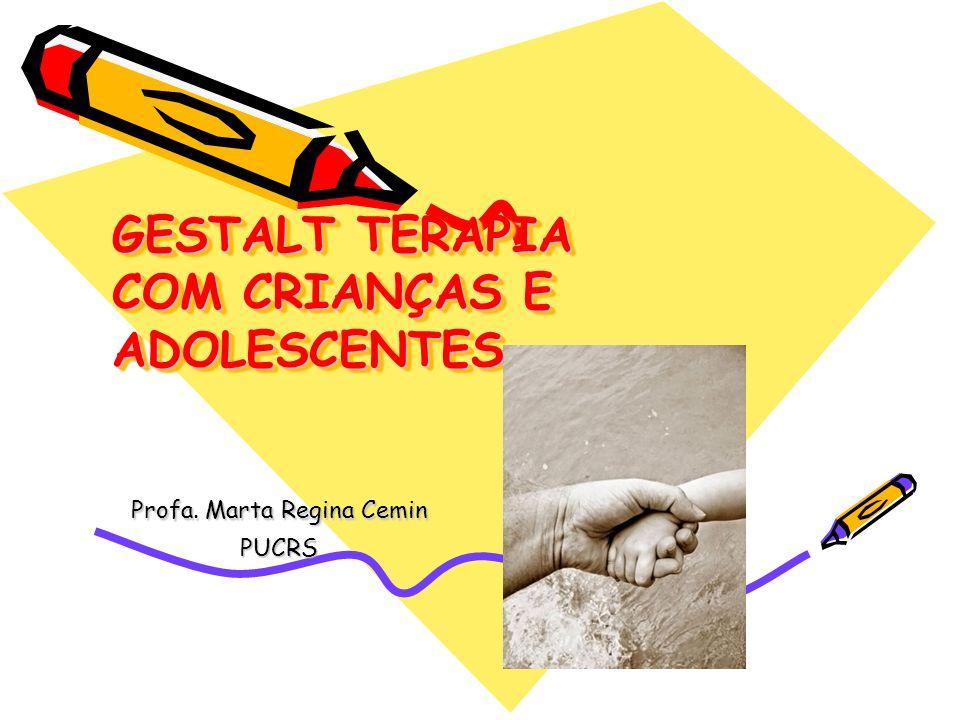 GESTALT TERAPIA COM CRIANÇAS E ADOLESCENTES