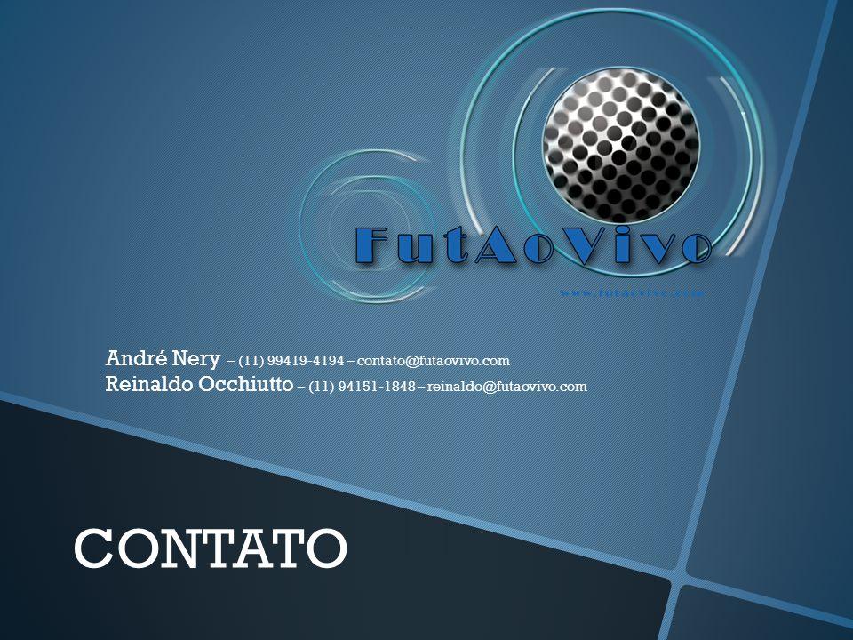 CONTATO André Nery – (11) 99419-4194 – contato@futaovivo.com