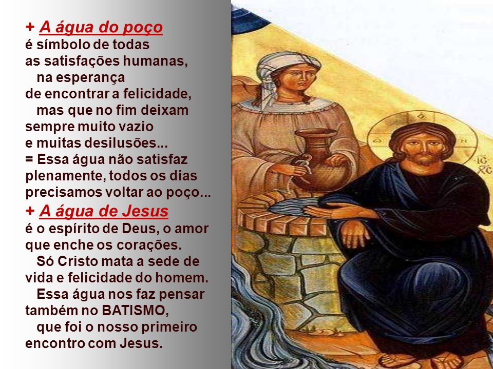 + A água do poço + A água de Jesus é símbolo de todas