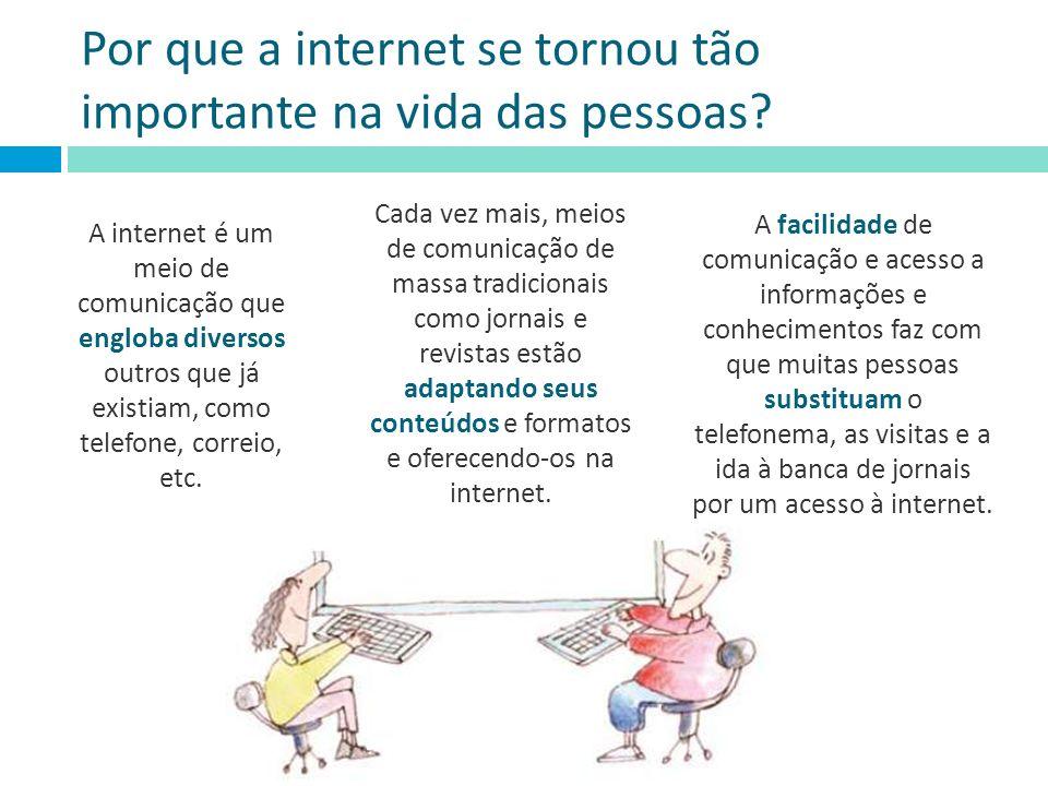 Por que a internet se tornou tão importante na vida das pessoas
